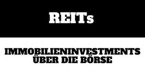 REITs – Immobilieninvestments über die Börse
